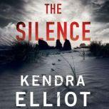 The Silence, Kendra Elliot
