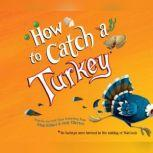 How to Catch a Turkey, Adam Wallace