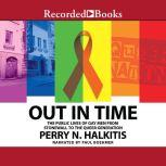 Out In Time The Public Lives of Gay Men from Stonewall to the Queer Generation, Perry N. Halkitis