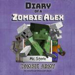 Diary Of A Minecraft Zombie Alex Book 2: Zombie Army (An Unofficial Minecraft Book), MC Steve