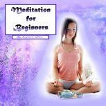Meditation Easy Guide to Stress Relief and Peace of Mind, Stephanie White