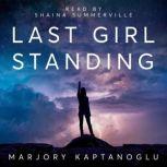 Last Girl Standing, Marjory Kaptanoglu