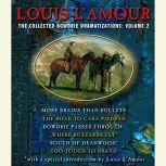 The Collected Bowdrie Dramatizations: Volume II, Louis L'Amour