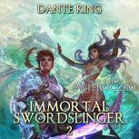 Immortal Swordslinger Book 2, Dante King