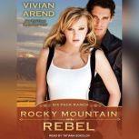 Rocky Mountain Rebel, Vivian Arend