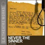 Never the Sinner, John Logan