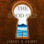The Good Ship, Jeremy M. Wright