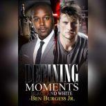 Defining Moments Black and White, Ben Burgess, Jr.