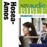 Dramatized Audio Bible - New International Version, NIV: (25) Hosea, Joel, and Amos, Zondervan