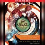 The Time Quake #3 in the Gideon Triliogy, Linda Buckley-Archer