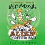 My Life as Alien Monster Bait, Bill Myers