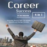 Career Success Accounting, Business Skills, Job Interview Questions and Starting a Business, Joey Cardston