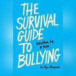 The Survival Guide to Bullying Written by a Teen, Aija Mayrock