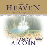 50 Days of Heaven Reflections That Bring Eternity to Light, Randy Alcorn