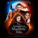 Vampires of Shadow Hills Series, The: Vol 9-10, Willow Rose