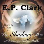 The Shadowy Man A Renaissance Fantasy Thriller