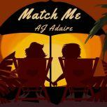 Match Me, AJ Adaire