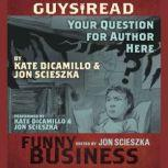 Guys Read: Your Question For Author Here A Story from Guys Read: Funny Business, Jon Scieszka