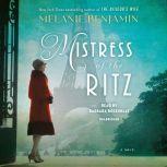 Mistress of the Ritz A Novel, Melanie Benjamin