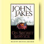 On Secret Service, John Jakes
