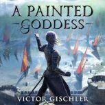 Painted Goddess, A, Victor Gischler