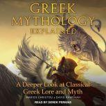 Greek Mythology Explained A Deeper Look at Classical Greek Lore and Myth, Marios Christou