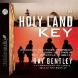The Holy Land Key Unlocking End-Times Prophecy Through the Lives of God's People in Israel