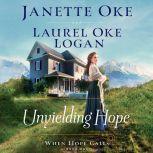 Unyielding Hope, Janette Oke