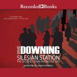 Silesian Station, David Downing