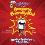 Diary of An Awesome Friendly Kid Rowley Jefferson's Journal, Jeff Kinney