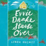 Evvie Drake Starts Over A Novel, Linda Holmes