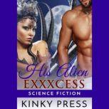 His Alien Exxxcess Virile Off-world Action, Kinky Press
