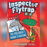 Inspector Flytrap in the President's Mane is Missing, Tom Angleberger