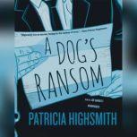 A Dogs Ransom, Patricia Highsmith
