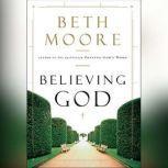 Believing God, Beth Moore