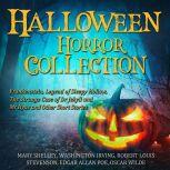 Halloween Horror Collection Frankenstein, Legend of Sleepy Hollow, The Strange Case of Dr Jekyll and Mr Hyde and Other Short Stories, Mary Shelley