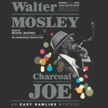 Charcoal Joe An Easy Rawlins Mystery, Walter Mosley