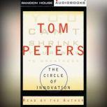 The Circle of Innovation You Can't Shrink Your Way to Greatness, Tom Peters
