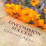 Uncommon Success, Gabriel Agbo