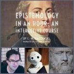 Epistemology in an Hour: An Interactive Course, J.-M. Kuczynski