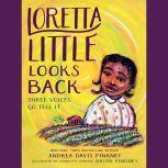 Loretta Little Looks Back Three Voices Go Tell It, Andrea Davis Pinkney