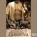 Cowboy Casanova, Lorelei James