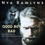 Good Boy Bad, Nya Rawlyns