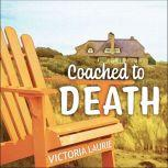 Coached to Death, Victoria Laurie