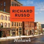 Mohawk, Richard Russo