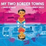 My Two Border Towns, David Bowles