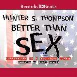 Better Than Sex, Hunter S. Thompson