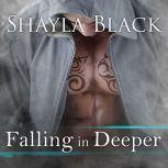 Falling in Deeper, Shayla Black