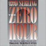 Zero Hour 1 The Desperate Witness, Rod Serling