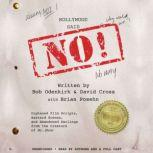 Hollywood Said No! Orphaned Film Scripts, Bastard Scenes, and Abandoned Darlings from the Creators of Mr. Show, David Cross